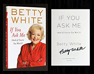 If You Ask Me: (And of Course: White, Betty