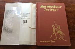Men Who Built The West: Arthur Amos Gray