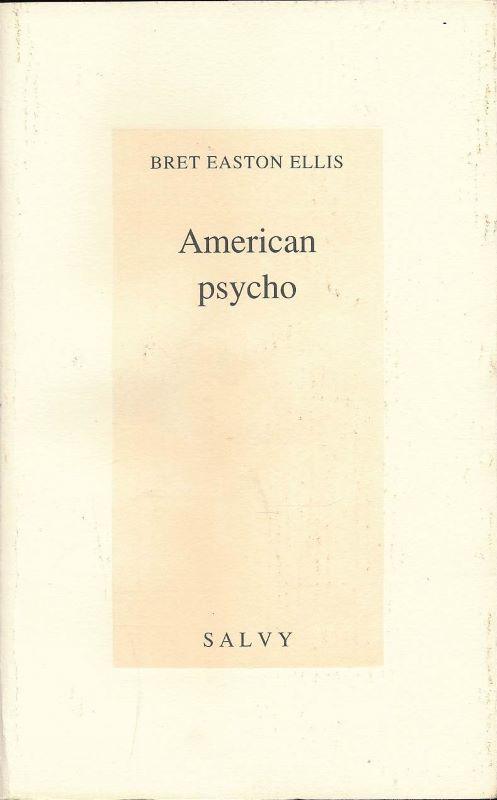 American psycho: Bret EASTON ELLIS