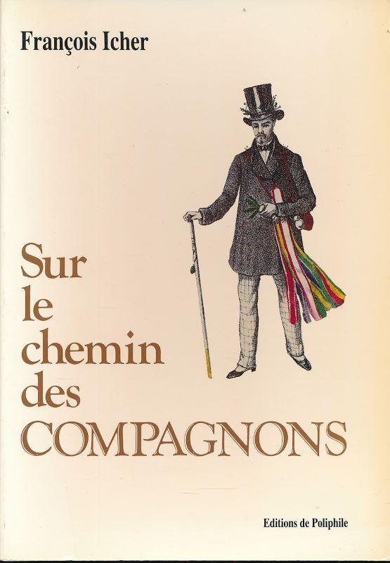 Sur le chemin des Compagnons - ICHER François