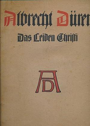 Das Leiden Christi. Zwolf holzschnitte von Albrecht: DURER Albrecht