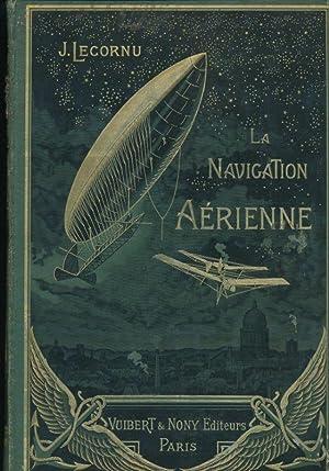 La navigation aérienne. Histoire documentaire et anecdotique: LECORNU J