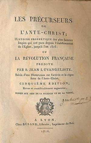 Les précusreurs de l'Ante-Christ ; Histoire prophétique: Jean-Wendel WURTZ ]