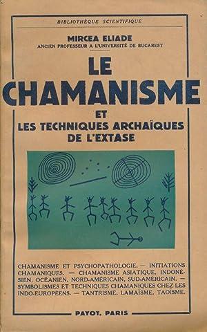 Le Chamanisme et les techniques archaïques de: Mircéa ELIADE