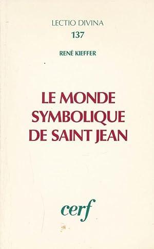 Le monde symbolique de Saint Jean: KIEFFER René