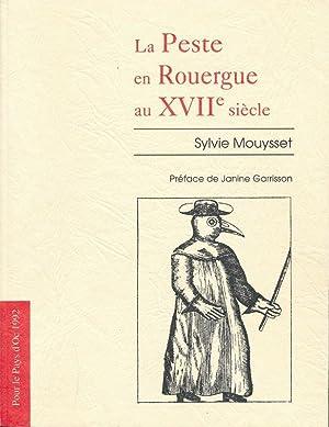 La peste en Rouergue au XVIIe siècle: MOUYSSET SYLVIE