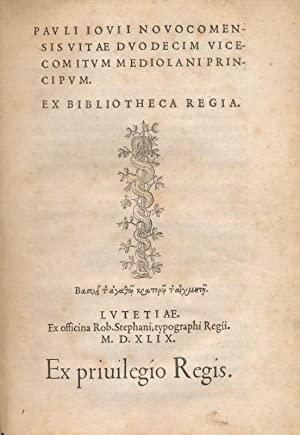 Vitae duodecim vicecomitum mediolani principum. Relié avec: Paolo GIOVIO ]