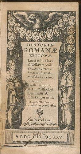 Historiae Romanae Epitomae Lucii Flori, C. Vell.: FLORUS Lucius Annaeus