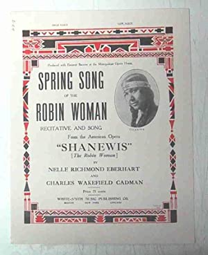 SPRING SONG OF THE ROBIN WOMAN RECITATIVE AND SONG FROM THE AMERICAN OPERA SHANEWIS (THE ROBIN ...