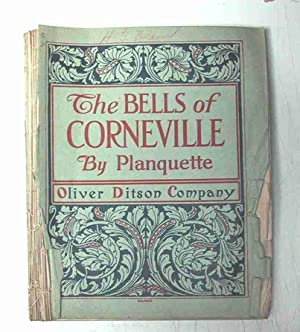 THE BELLES OF CORNEVILLE (LES CLOCHES DE CORNEVILLE) COMIC OPERA IN THREE ACTS: Planquette, Robert