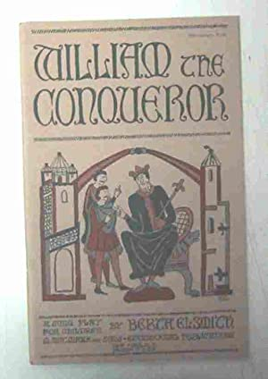 WILLIAM THE CONQUEROR SONG-PLAY IN ENGLISH AND FRENCH: Elsmith, Berta