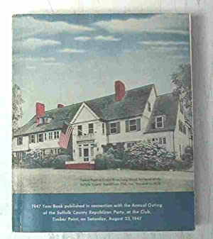 1947 YEAR BOOK OF THE SUFFOLK COUNTY REPUBLICAN PARTY: long island new york)