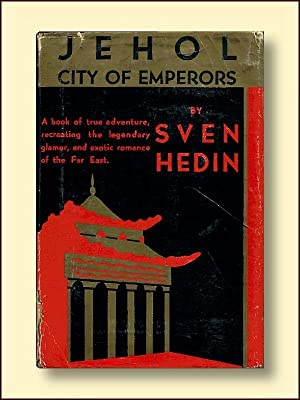 Jehol City of Emperors (Signed By Author): Hedin, Sven