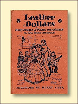 Leather Dollars Short Stories of Pueblo Los: Packman, Ana Begue