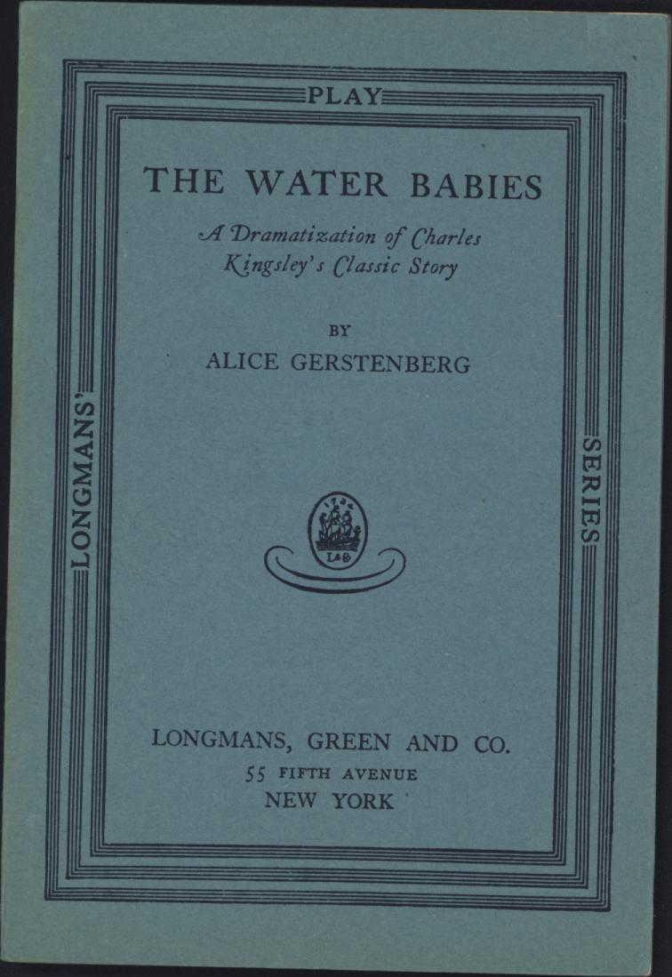 The Water Babies / A Dramatization Of Charles Kingsley's Classic Story Gerstenberg, Alice Near Fine Softcover
