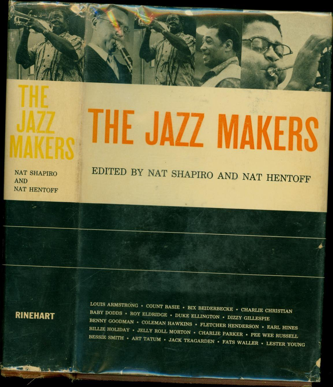 The Jazz Makers (SIGNED BY NAT HENTOFF): Shapiro, Nat, and Nat Hentoff, Edited by