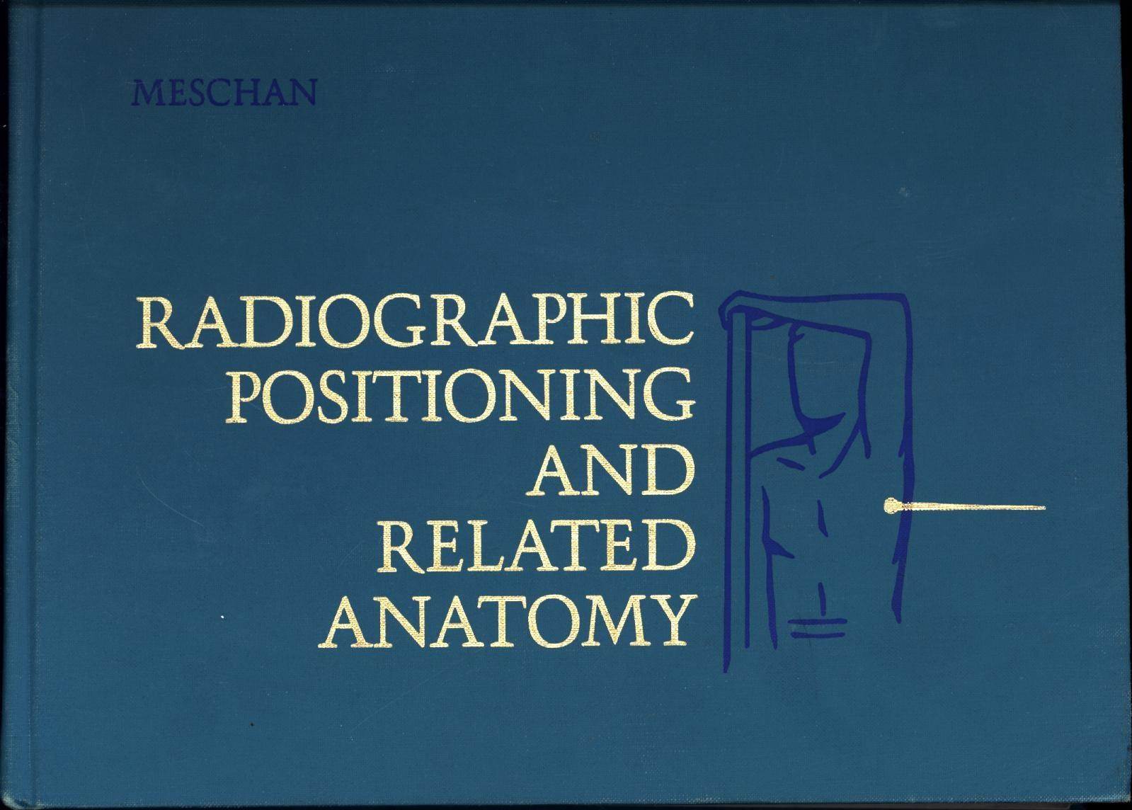 Radiographic Positioning and Related Anatomy / Second Edition by ...