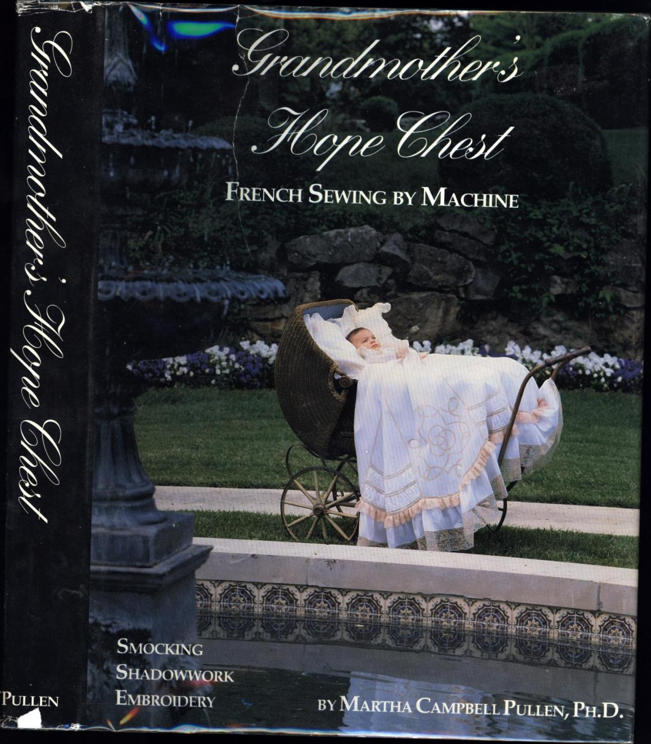 Grandmother's Hope Chest / French Sewing By Machine (SIGNED): Pullen, Martha Campbell
