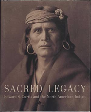 Sacred Legacy / Edward S. Curtis and the North American Indian: Cardozo, Christopher, edited ...
