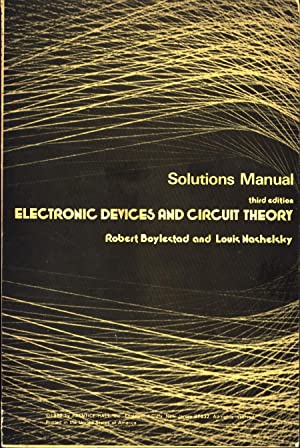 Solutions Manual / Electronic Devices and Circuit Theory, Third Edition: Boylestad, Robert and...