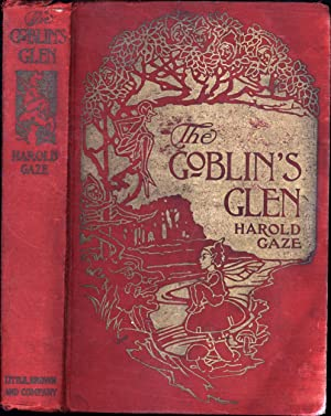The Goblin's Glen / A Story of Childhood's Wonderland: Gaze, Harold