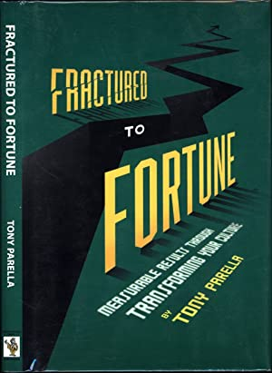 Fractured to Fortune / Measurable Results Through Transforming Your Culture (SIGNED)