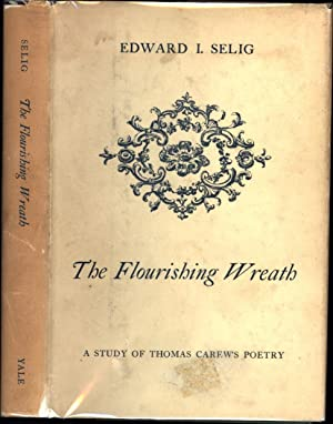 The Flourishing Wreath / A Study of Thomas Carew's Poetry (SIGNED)
