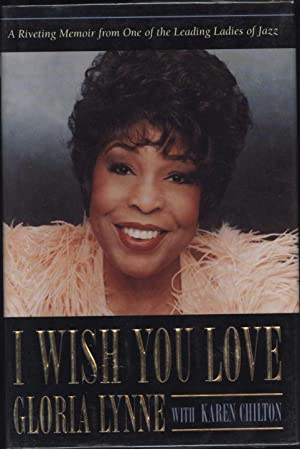 I Wish You Love / A Riveting Memoir from One of the Leading Ladies of Jazz (SIGNED TO B.B. KING a...