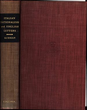 Italian Nationalism and English Letters / Figures of the Risorgimento and Victorian Men of ...