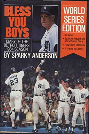 Bless You Boys / Diary of the Detroit Tigers' 1984 Season (SIGNED): Anderson, Sparky