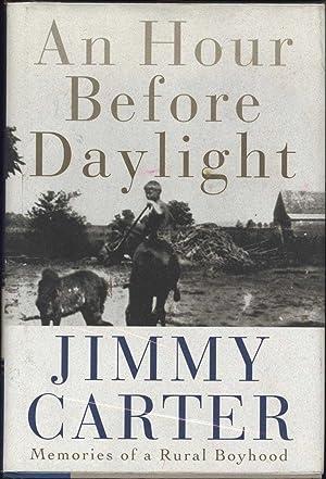 An Hour Before Daylight / Memories of a Rural Boyhood (SIGNED): Carter, Jimmy