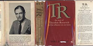 TR / The Story of Theodore Roosevelt and his influence on our times (SIGNED TO THE AUTHOR&#x27...
