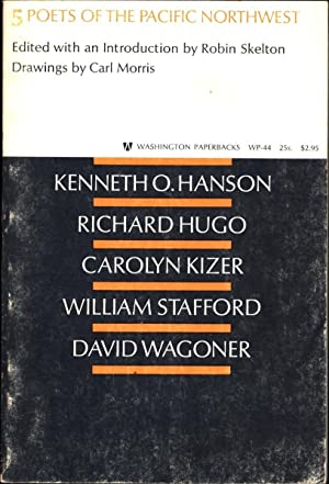 Five Poets of the Pacific Northwest / Kenneth O. Hanson / Richard Hugo / Carolyn Kizer / William ...