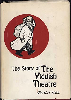The Story of the Yiddish Theatre (SIGNED): Zohn, Hershel