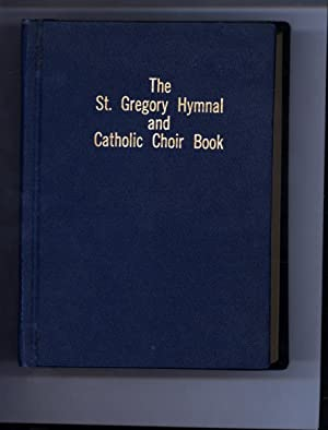 The St. Gregory Hymnal and Catholic Choir Book: Montani, Nicola A., Compiled, Edited and Arranged ...