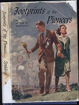 Footprints of the Pioneers: Spalding, Arthur W.