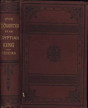 The Daughter of an Egyptian King / (Eine ägyptische Königstochter): Ebers, George, ...