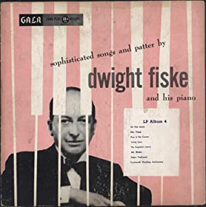 Sophisticated Songs and Patter by Dwight Fiske (VINYL LP): Dwight Fiske and his piano