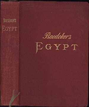 Baedeker's Egypt and the Sudan / Handbook for Travellers / With 22 Maps, 85 Plans, and 55 ...