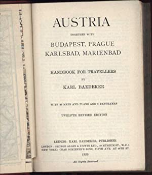 Baedeker's Austria / Togethep with Budapest, Prague, Karlsbad, Marienbad / Handbook for ...
