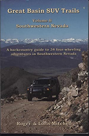 Great Basin SUV Trails / Volume II / Southwestern Nevada / A backcountry guide to 34...