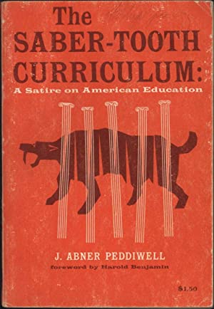 The Saber-Tooth Curriculum / Including Other Lectures: Peddiwell, J. Abner,