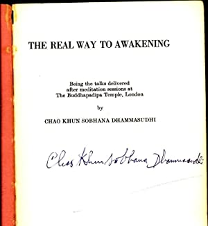 The Real Way to Awakening / Being the talks delivered after meditation sessions at The Buddhapadipa...