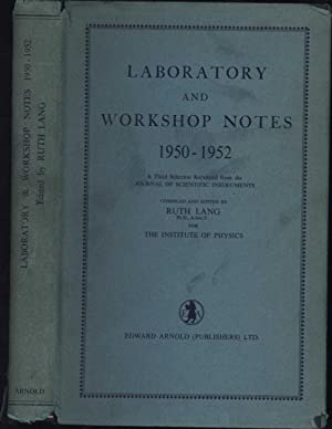Laboratory and Workshop Notes 1950-1952 / A Third Selection Reprinted from the Journal of ...