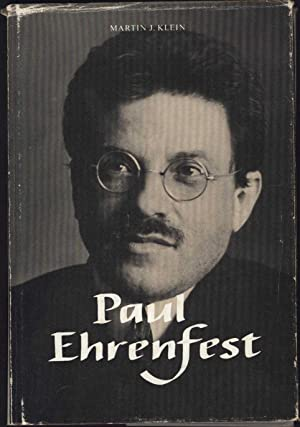Paul Ehrenfest / Volume 1: The Making of a Theoretical Physicist: Klein, Martin J.