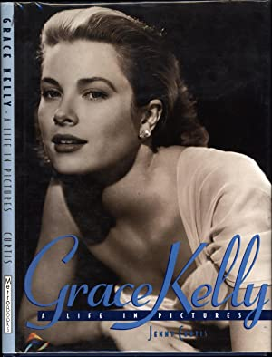 Grace Kelly / A Life in Pictures: Curtis, Jenny