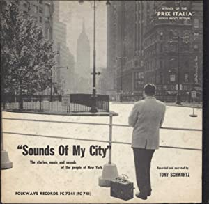 """Sounds of My City"""" / The stories, music and sounds of the people of New York (VINYL LP): ..."""