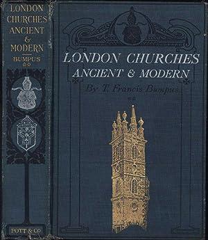 London Churches Ancient & Modern / Second Series / Classical & Modern: Bumpus, T....