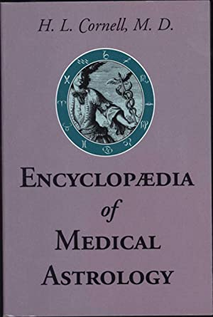 Encyclopaedia of Medical Astrology: Cornell, H.L., M.D.