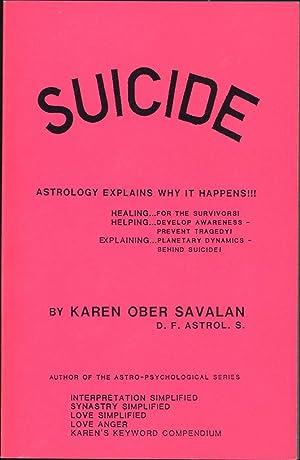 Suicide / Astrology Explains Why It Happens!: Savalan, Karen Ober,
